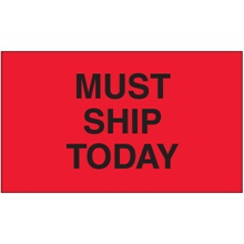 "3 x 5"" - ""Must Ship Today"" (Fluorescent Red) Labels"